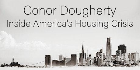 Conor Dougherty: Inside America's Housing Crisis tickets
