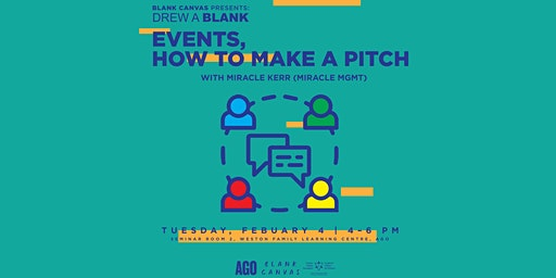 Blank Canvas x AGO: Events How to Make A Pitch | Drew A Blank Series