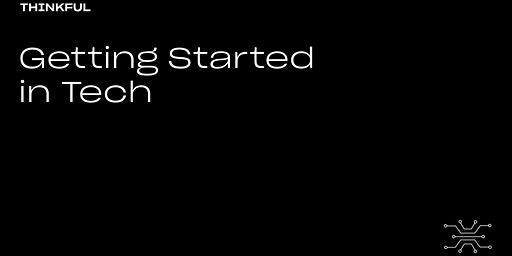 Thinkful Webinar | Getting Started in Tech