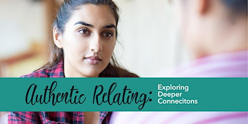 Authentic Relating: Exploring Deeper Connections (Phoenixville)