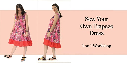 Sew Your Own Trapeze Dress 1 on 1 Workshop