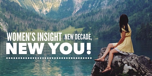 Women's Insight 2020, A New Decade a New You!