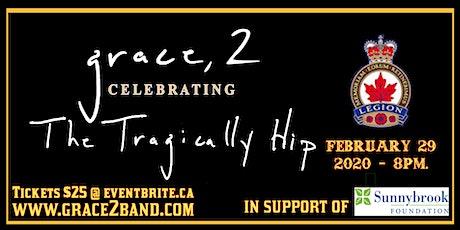 Grace, 2 Celebrating The Tragically Hip Durham tickets