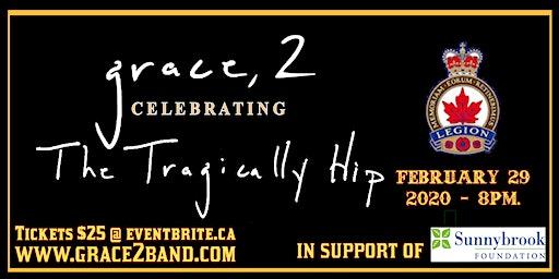 Grace, 2 Celebrating The Tragically Hip Durham
