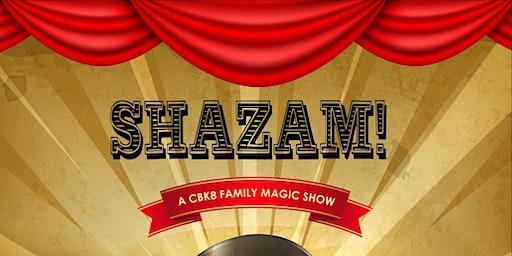 Shazam! A CBK8 Family Magic Show