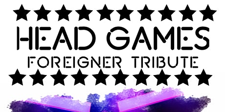 Foreigner Tribute - Head Games  OUTSIDE! tickets