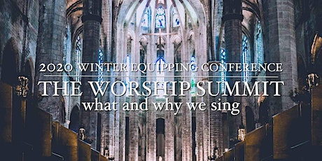 2020 Winter Equipping Conference: The Worship Summit tickets