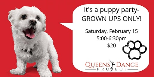 Puppy Party- Grown Ups Only!