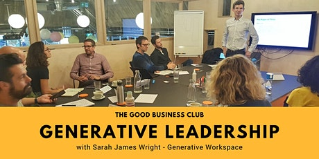 Generative Leadership Workshop with  Sarah James Wright tickets
