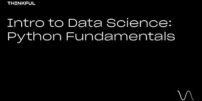 Thinkful Webinar || Intro to Data Science: Python Fundamentals