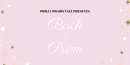 Philly Phairytale Presents: Back to Prom