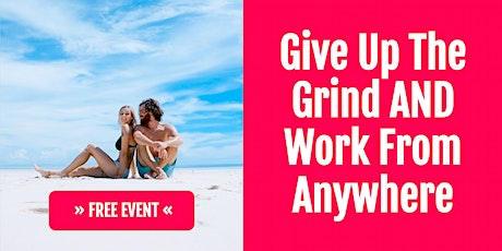 Avoid The Corporate Grind & Earn 6 Figures From Anywhere In The World tickets