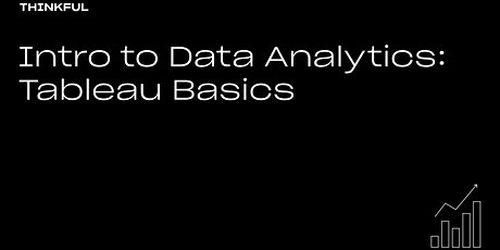 Thinkful Webinar | Intro To Data Analytics: Tableau Basics tickets