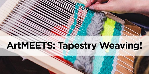 Winter ArtMEETS: Tapestry Weaving!