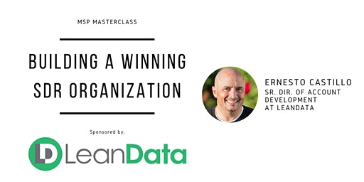 MSP Masterclass - Building a Winning SDR Organization