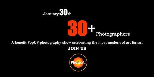 30.30+  PhotoSC's  Benefit  PopUP Photo  Show