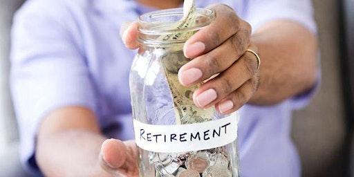 Economic Education Series: Maximizing and Safeguarding Your Retirement