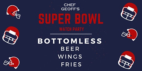Super Bowl Watch Party at Chef Geoff's tickets