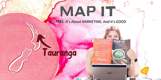 MAP IT - Free Marketing Training for Small Business Owners (TAURANGA)