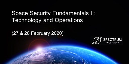 Space Security Fundamentals I : Technology and Operations     (27-28 Feb)