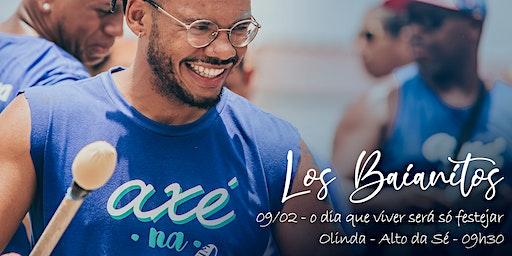 Los Baianitos - 09/02: o dia que viver será só festejar