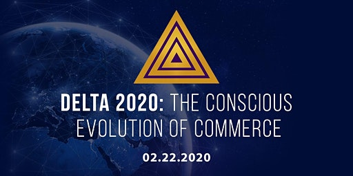 Delta 2020: The Conscious Evolution of Commerce