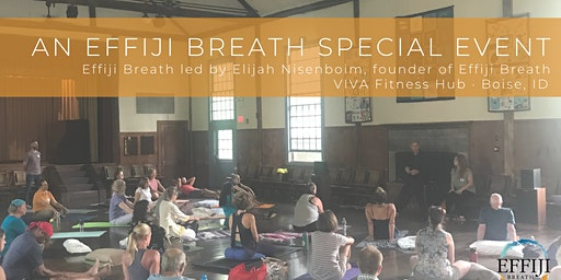 An Effiji Breath Special Event · Boise, ID