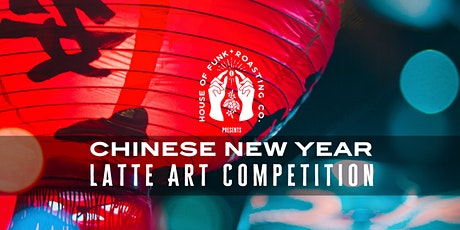 Chinese New Year Latte Art Competition at House of Funk tickets