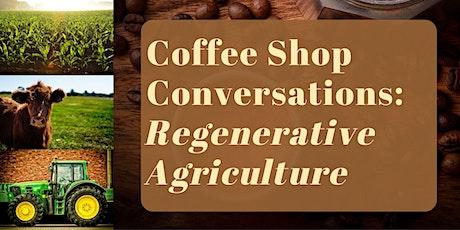 Coffee Shop Conversations: Regenerative Agriculture tickets