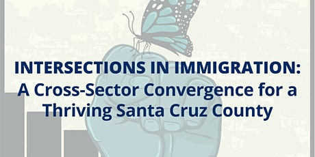 Intersections in Immigration: A Cross-Sector Convergence for a Thriving SCC tickets