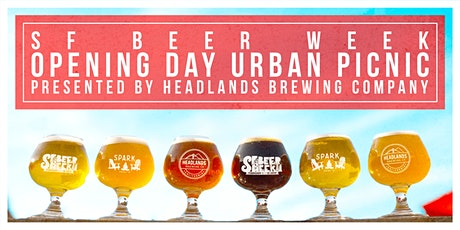SF Beer Week: Opening Day Urban Picnic  tickets