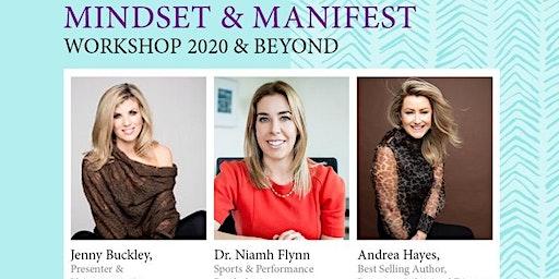 Mindset and Manifest Workshop 2020 and Beyond