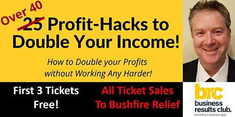 Over 40 Profit Hacks to Double Your Income in 2020! Free! tickets