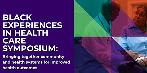 Black Experiences in Health Care Symposium