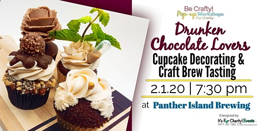 Be Crafty! Pop-up: Drunken Chocolate Lovers Cupcake Decorating & Craft Brew Tasting at Panther Island Brewing