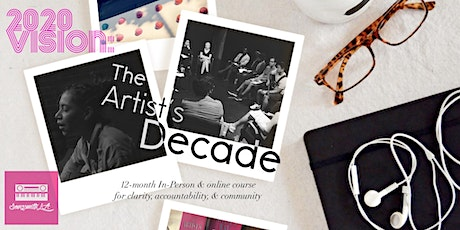 2020 Vision: The Artist's Decade 3-Month Workshop Circle Series A tickets