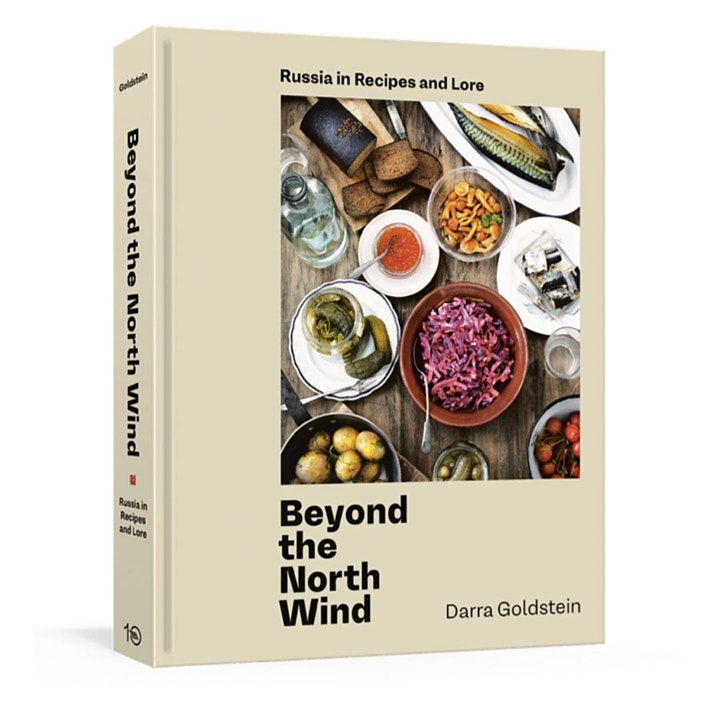 Beyond the North Wind: Book Launch + zakuski tasting with Darra Goldstein image
