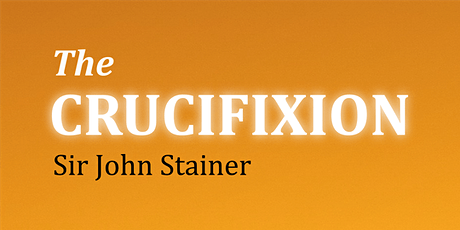 Come & Sing - Stainer's Crucifixion tickets