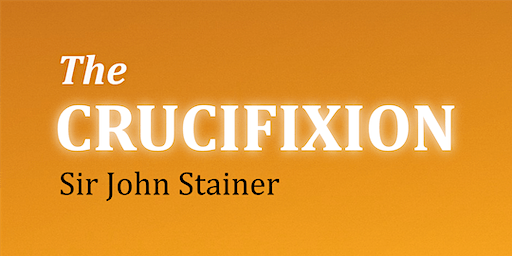 Come & Sing - Stainer's Crucifixion
