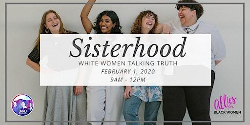 Sisterhood - White Women Talking Truth with Allies for Black Women