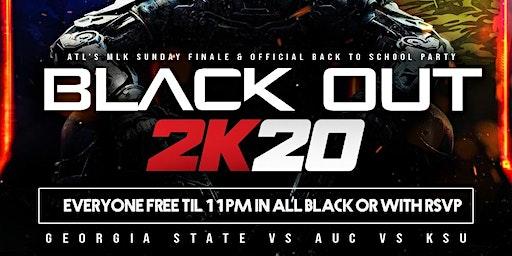 BLACK OUT 2K20 x MLK SUNDAY FINALE