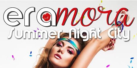 Eramora – Summer Night City meets OBSESSION Tickets