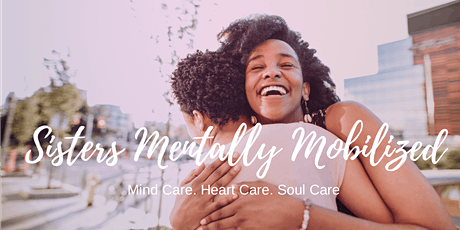 Sisters Mentally Mobilized Oakland/Bay Area Information Session tickets