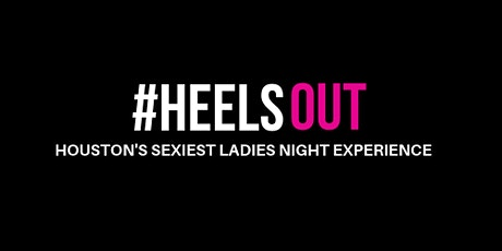 #HEELSOUT Ladies' Night Galleria-Houston tickets