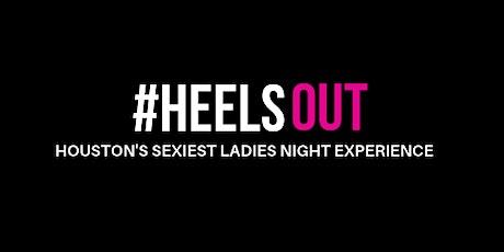 #HEELSOUT Ladies' Night Galleria-Houston tickets