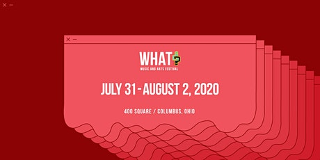 What? Music and Arts Festival 2020 tickets