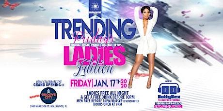"Trending Fridays ""Ladies Edition"" tickets"