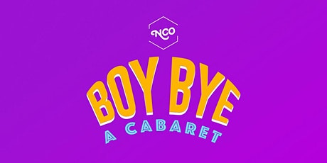 Boy Bye: A Cabaret tickets
