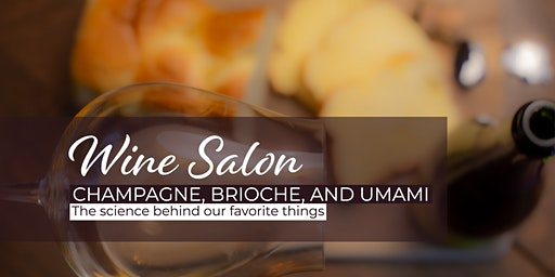 Champagne, Brioche, and Umami: The science behind our favorite things