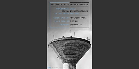 Programming Care: Social Infrastructures in the GND | Shannon Mattern tickets